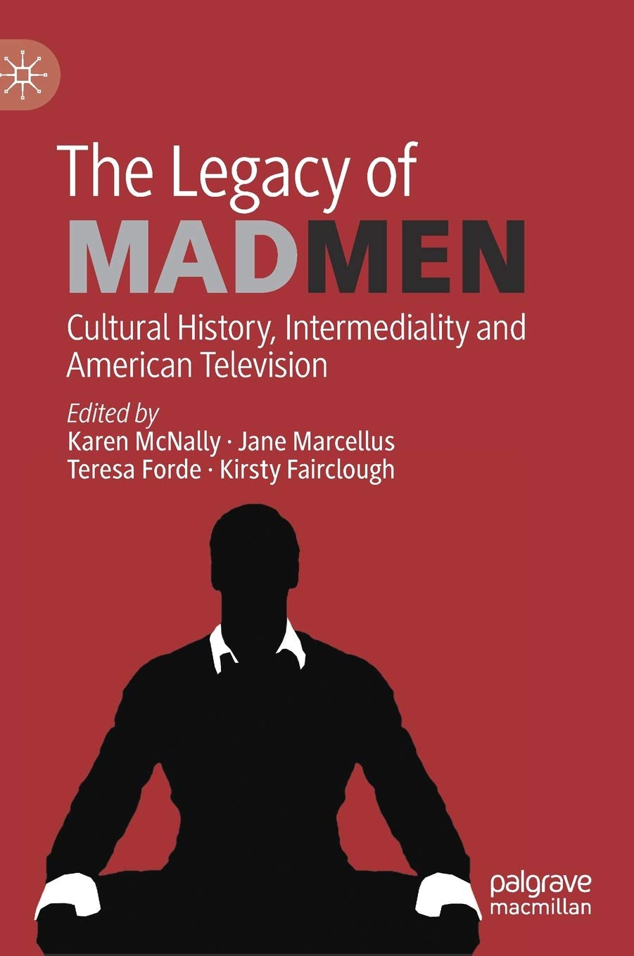 The Legacy of Mad Men Cultural History, Intermediality and ...